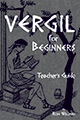 Vergil for Beginners Teachers Guide