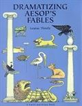 DRAMATIZING AESOP'S FABLES