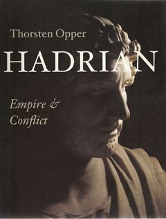 HADRIAN, EMPIRE AND CONFLICT