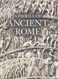 PROFILE OF ANCIENT ROME