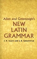 ALLEN/GREENOUGH LATIN GRAMMAR
